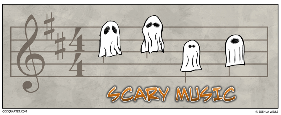 http://oddquartet.com/comics/2012-10-23-scary-music.jpg